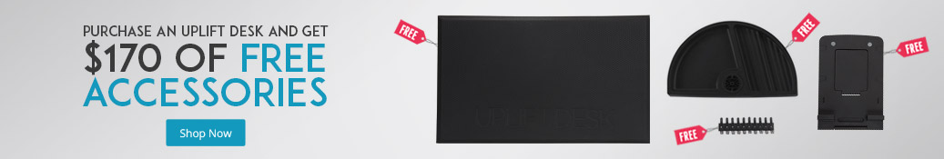 Free desk accessories with purchase of 48 inch or larger UPLIFT Desk